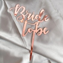 Bride to Be Cake Topper - Rose
